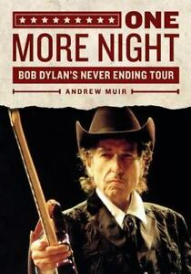 One-More-Night-Bob-Dylan-039-s-Never-Ending-Tour-by-Muir-Andrew