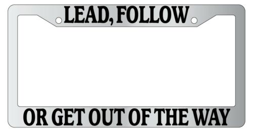 Follow Or Get Out Of The Way Auto Accessory Chrome License Plate Frame Lead
