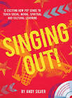 Singing Out!: 12 Exciting New Pop Songs to Teach Social, Moral, Spiritual and Cultural Learning by Andy Silver (Paperback, 2015)