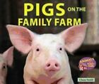 Pigs on the Family Farm by Chana Stiefel (Hardback, 2013)