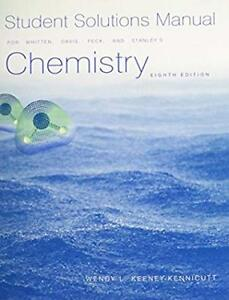 Student-Solutions-Manual-for-Whitten-Davis-Peck-Stanley-039-s-Chemistry-8th