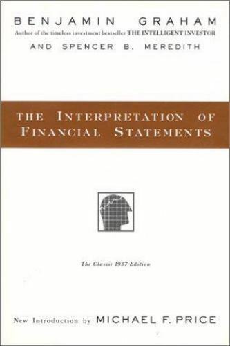 The Interpretation Of Financial Statements The Classic 1937 Edition By Spencer B Meredith And Benjamin Graham 1998 Hardcover For Sale Online Ebay