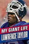 My Giant Life by Lawrence Taylor, William Wyatt (Hardback, 2016)