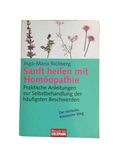 Sanft heilen mit Homöopathie von Inga-Maria Richberg (2005)