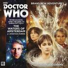 Doctor Who Main Range 208 - The Waters of Amsterdam by Jonathan Morris (CD-Audio, 2016)