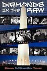 Diamonds in the Raw: The Past, Present and Future of DC's Hip-Hop Movement by Sidney Thomas (Paperback / softback, 2009)