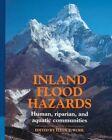 Inland Flood Hazards: Human, Riparian, and Aquatic Communities by Cambridge University Press (Hardback, 2000)