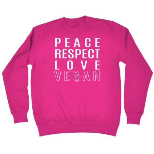 Funny Novelty Sweatshirt Jumper Top Peace Respect Love Vegan