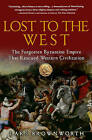 Lost to the West: The Forgotten Byzantine Empire That Rescued Western Civilization by Lars Brownworth (Paperback / softback)
