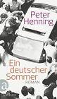 Ein deutscher Sommer von Peter Henning (2013, Gebundene Ausgabe)