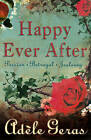 Happy Ever After: 3 Book Bind-up:  The Tower Room ,  Watching the Roses ,  Pictures of the Night by Adele Geras (Paperback, 2005)