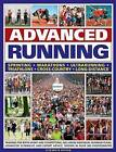 Advanced Running: Training for Both Sport and Competition, Including Individual Running Plans, Advanced Schedules and Expert Advice, Shown in Over 280 Photographs by Elizabeth Hufton (Paperback, 2011)