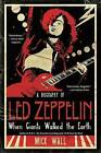 When Giants Walked the Earth: A Biography of Led Zeppelin by Mick Wall (Paperback / softback)