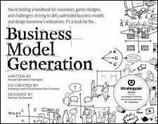 Business Model Generation : A Handbook for Visionaries, Game Changers, and Challengers by Yves Pigneur and Alexander Osterwalder (2010, Paperback)