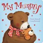 My Mummy von Paula Metcalf (2015, Gebundene Ausgabe)