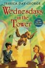 Wednesdays in the Tower by Jessica Day George (Paperback / softback, 2014)