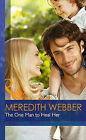 The One Man to Heal Her by Meredith Webber (Hardback, 2015)