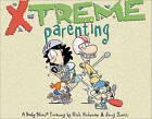 X-Treme Parenting: A Baby Blues Treasury by Jerry Scott, Rick Kirkman (Paperback / softback, 2008)