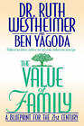 The Value of Family: A Blue Print for the 21st Century by Ruth Westheimer, Ben Yagoda (Hardback, 1996)