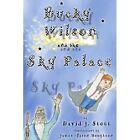 Bucky Wilson and The Sky Palace David J Stott iUniverse Paperback 9780595366118