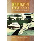 Hamilton Field Diary: The Country Club Airbase by Major F H Oberding Usaf (Ret ) (Paperback / softback, 2011)