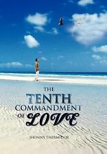 The Tenth Commandment of Love : How far are you willing to pursue Love? by...