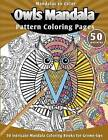 Mandalas to Color: Owls Mandala Pattern Coloring Pages (50 Intricate Mandala Coloring Books for Grown-Ups) by Lunar Glow Readers (Paperback / softback, 2015)