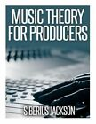 Music Theory for Producers by Siberius Jackson (Paperback / softback, 2014)