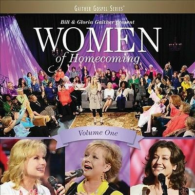 Women Of Homecoming - Vol. One by Bill Gaither & Gloria