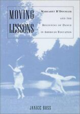 Moving Lessons:  Margaret H'Doubler and the Beginning of Dance in Amer-ExLibrary