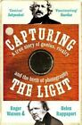 Capturing the Light: The birth of photography by Roger Watson, Helen Rappaport (Paperback, 2014)