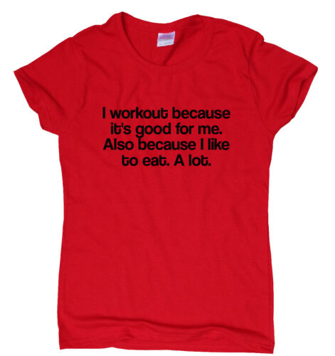funny gym T-shirt womens mens training humour workout top I Workout Because
