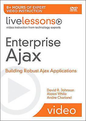 Enterprise Ajax LiveLessons (Video Training): Building Robust Ajax Applications