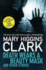 Death Wears a Beauty Mask and Other Stories by Mary Higgins Clark (Paperback, 2015)