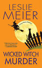 Wicked Witch Murder by Leslie Meier (Paperback / softback)