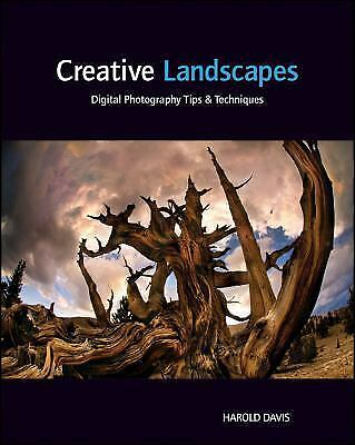 Creative Landscapes: Digital Photography Tips and Techniques  Davis, Harold  Goo 8