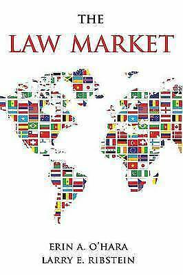 The Law Market by Ribstein, Larry E. (Richard W. and Marie L. Corman Professor o