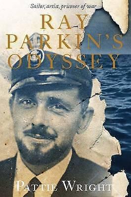 Ray Parkin's Odyssey by Pattie Wright (Hardback, 2012)