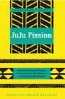 Juju Fission: Women's Alternative Fictions from the Sahara, the Kalahari, and the Oases In-between by Chikwenye Okonjo Ogunyemi (Paperback, 2007)