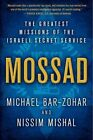 Mossad: The Greatest Missions of the Israeli Secret Service by Michael Bar-Zohar, Nissim Mishal (Paperback, 2014)