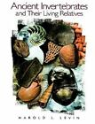 Ancient Invertebrates and Their Living Relatives by Harold L. Levin (1998, Paperback)