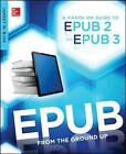EPub from the Ground Up: A Hands-on Guide to EPUB 2 and EPUB 3 by Jarrett Buse (Paperback, 2013)
