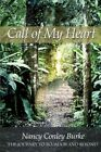 Call of My Heart The Journey to Ecuador and Beyond 9781434305626 Burke