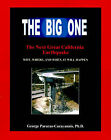 The Big One: The Next Great California Earthquake; Understanding Why, Where, and When, It Will Happen by George Pararas-Carayann, Dr George Pararas-Carayannis (Paperback / softback, 2001)