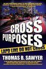 Cross Purposes by Thomas B Sawyer (Paperback / softback, 2014)