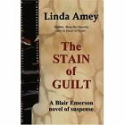 The Stain of Guilt 9780595315093 by Linda Amey Book