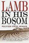 Lamb in His Bosom by Caroline Miller (2011, Paperback)