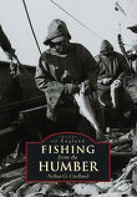 1 of 1 - Credland, Arthur G, Fishing from the Humber (Images of England), Very Good Book