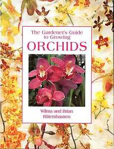 Rittershausen-Wilma-amp-Rittershausen-Brian-THE-GARDENER-039-S-GUIDE-TO-GROWING-ORCH