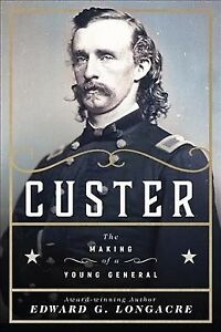 Custer-The-Making-of-a-Young-General-Hardcover-by-Longacre-Edward-G-Bra